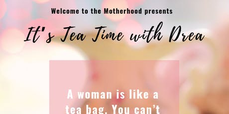 Its Tea Time with Drea! tickets