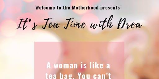 Its Tea Time with Drea!