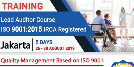 Lead Auditor Course ISO 9001:2015 Quality Management System (QMS) - IRCA (IDR 7,990,000,-) tickets