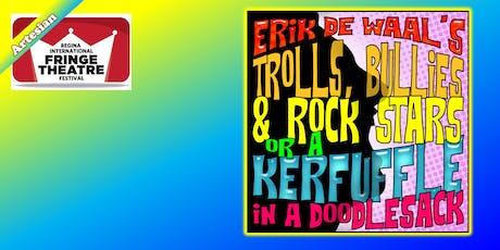 Erik de Waal's TROLLS, BULLIES & ROCK STARS or A Kerfuffle in a Doodlesack tickets