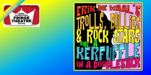 Erik de Waal's TROLLS, BULLIES & ROCK STARS or A Kerfuffle in a Doodlesack