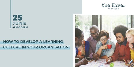 How to Develop a Learning Culture in your Organisation tickets