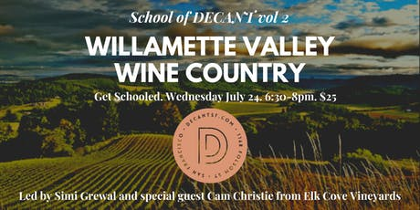 SCHOOL of DECANT vol 2: Willamette Valley Wine Country with Special Guests! tickets