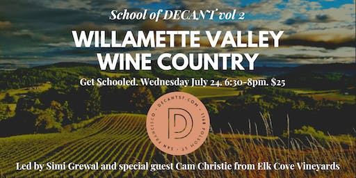 SCHOOL of DECANT vol 2: Willamette Valley Wine Country with Special Guests!