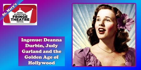 Ingenue: Deanna Durbin, Judy Garland and the Golden Age of Hollywood tickets