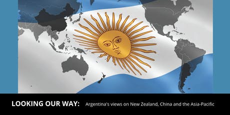 Looking our Way: Argentina's views on New Zealand, China and the Asia-Pacific tickets