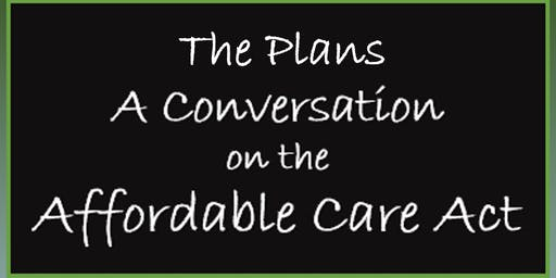 Another Conversation on the ACA - The Plans