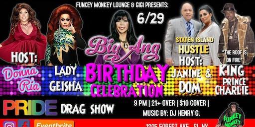 Big Ang's Birthday Celebration & PRIDE Drag Show