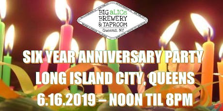 Big aLICe Brewing Co. Sixth Anniversary Party tickets