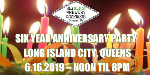 Big aLICe Brewing Co. Sixth Anniversary Party