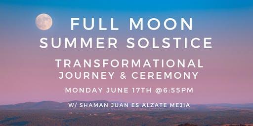 Full Moon Summer Solstice - Shamanic Transformational Journey & Ceremony w/Juan Es Alzate Mejia