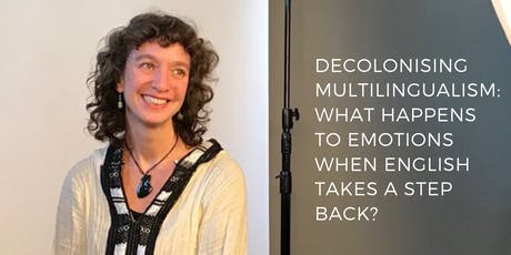 DECOLONISING MULTILINGUALISM: WHAT HAPPENS TO EMOTIONS WHEN ENGLISH TAKES A STEP BACK? tickets