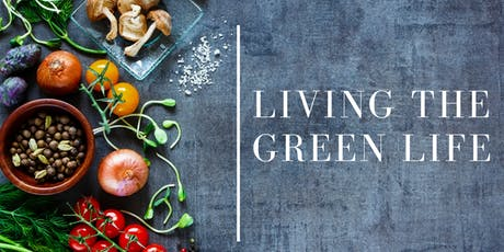 Living the Green Life tickets