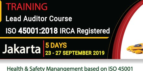 Lead Auditor Course ISO 45001 (IRCA Certified)- (IDR 7.990.000,-) tickets