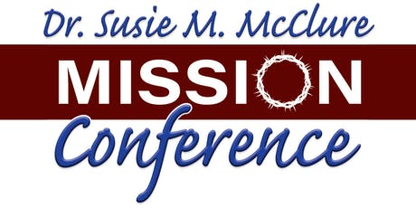 The Dr. Susie M. McClure Mission Conference tickets