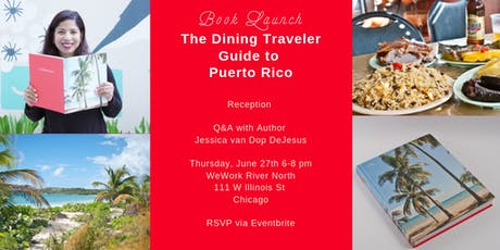 Dining Traveler Guide to Puerto Rico Chicago Book Launch Celebration tickets