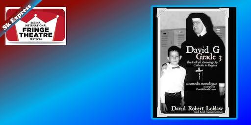 David G Grade 3: the Hell of Growing Up Catholic in Regina