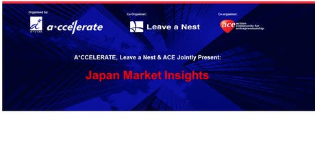 A*CCELERATE, Leave a Nest and ACE Jointly Present: Japan Market Insights tickets