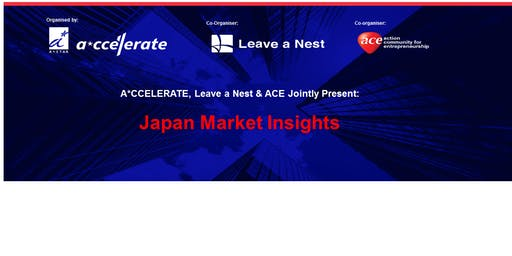 A*CCELERATE, Leave a Nest and ACE Jointly Present: Japan Market Insights