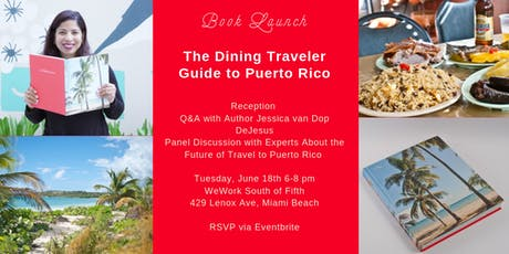 Dining Traveler Guide to Puerto Rico Miami Book Launch Celebration tickets