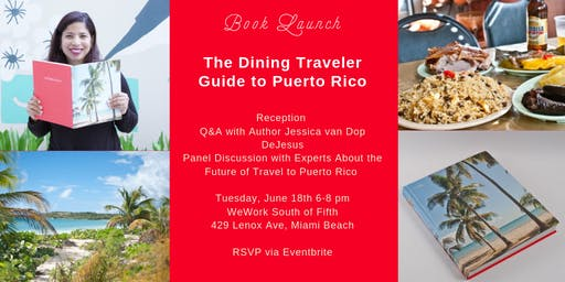 Dining Traveler Guide to Puerto Rico Miami Book Launch Celebration