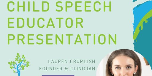 Child Speech Educator Presentation - Lauren Crumlish