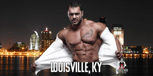 Muscle Men Male Strippers Revue & Male Strip Club Shows Louisville, KY 8 PM-10 PM