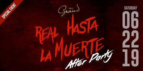 Real Hasta La Muerte After Party @ The Grand  tickets