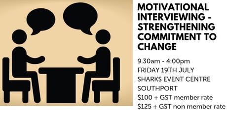 Motivational Interviewing - Strengthening Commitment to change GOLD COAST tickets