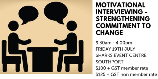 Motivational Interviewing - Strengthening Commitment to change GOLD COAST