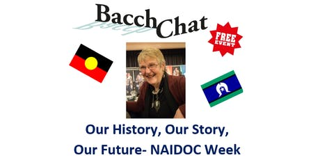 BacchChat - Our History, Our Story, Our Future - NAIDOC Week tickets