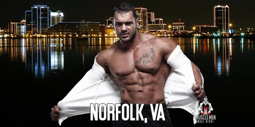 Muscle Men Male Strippers Revue & Male Strip Club Shows Norfolk, VA 8 PM-10 PM