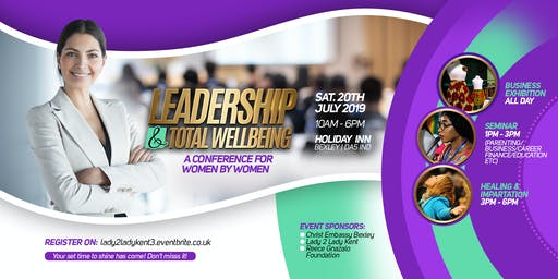 Leadership & Total Well-Being - A Conference For Women by Women
