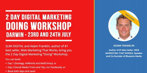 "The 2 Day Digital Marketing ""Doing"" Workshop - Darwin - (Both Days)"