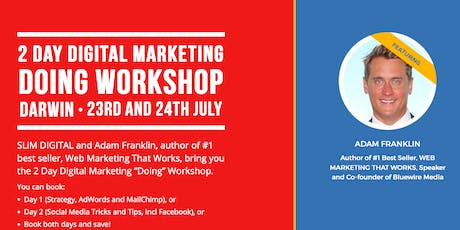 "The 2 Day Digital Marketing ""Doing"" Workshop - Darwin - (Day 2) tickets"