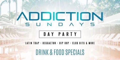 Addiction SUNDAY DAY Party @ Mayes