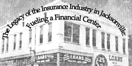 Legacy of the Insurance Industry in Jacksonville: Fueling a Financial Hub tickets