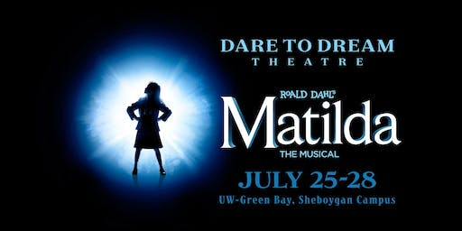 Matilda The Musical: Sunday July 28 2:00 PM