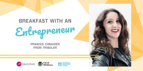 IGNITE Breakfast with an Entrepreneur #7 - Frances Chnaider from Tribular tickets