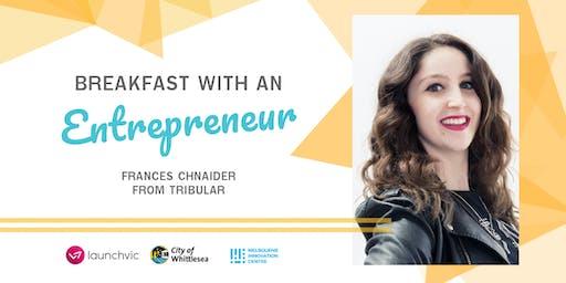 IGNITE Breakfast with an Entrepreneur #7 - Frances Chnaider from Tribular