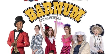 Barnum the Musical - VIP SEATING - Presented by Fairfield Center Stage, The Barnum Festival, & The Fairfield Museum tickets