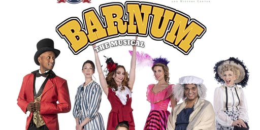 Barnum the Musical - VIP SEATING - Presented by Fairfield Center Stage, The Barnum Festival, & The Fairfield Museum