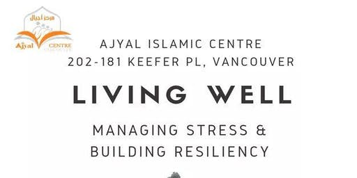 Living Well. Managing  Stress and Building Resilience
