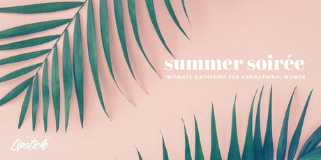 Hiding Behind the Lipstick: Summer Soiree  tickets