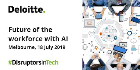 Future of the workforce with AI | #DisruptorsInTech Melbourne tickets