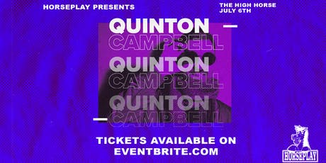 Horseplay presents: Quinton Campbell tickets