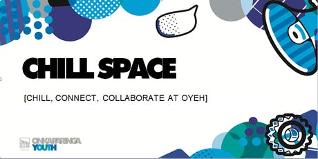 Chill Space at OYEH tickets