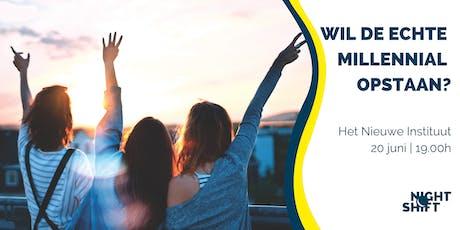 Night Shift - Wil de echte millennial opstaan? tickets