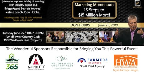 Marketing Momentum - 15 Steps To $15 Million More with Don Hobbs tickets