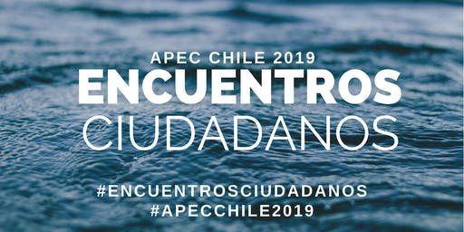 Encuentro Ciudadano APEC Chile 2019 - Concepción
